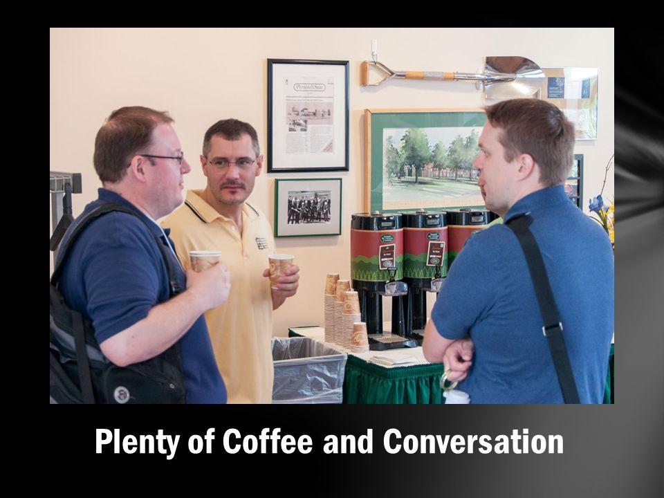 Plenty of Coffee and Conversation
