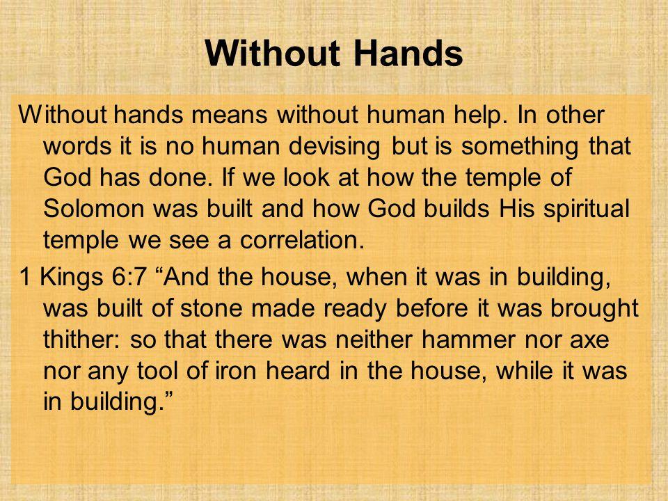 Without Hands Without hands means without human help.