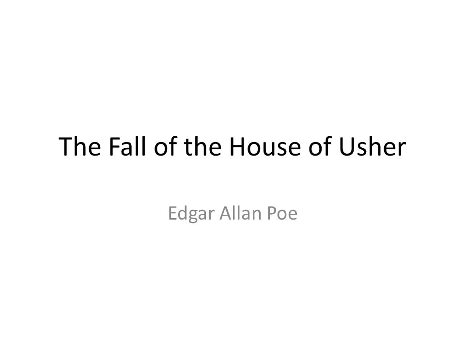 The Fall of the House of Usher Edgar Allan Poe