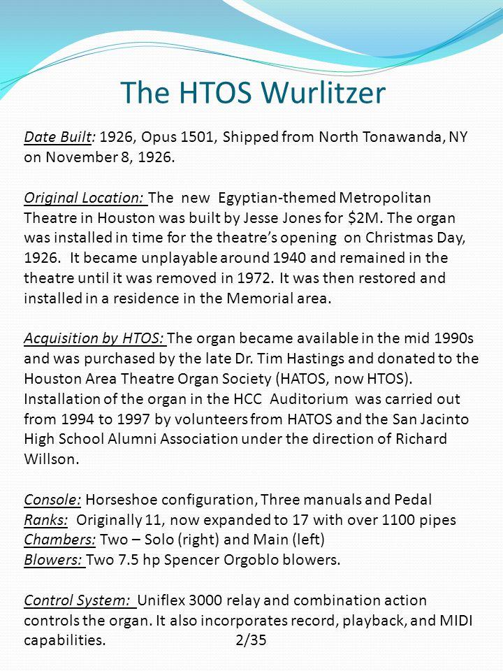 The HTOS Wurlitzer Date Built: 1926, Opus 1501, Shipped from North Tonawanda, NY on November 8, 1926.