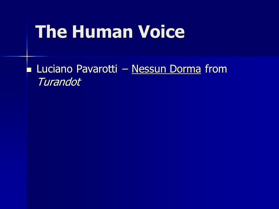 The Human Voice Luciano Pavarotti – Nessun Dorma from Turandot Luciano Pavarotti – Nessun Dorma from TurandotNessun DormaNessun Dorma