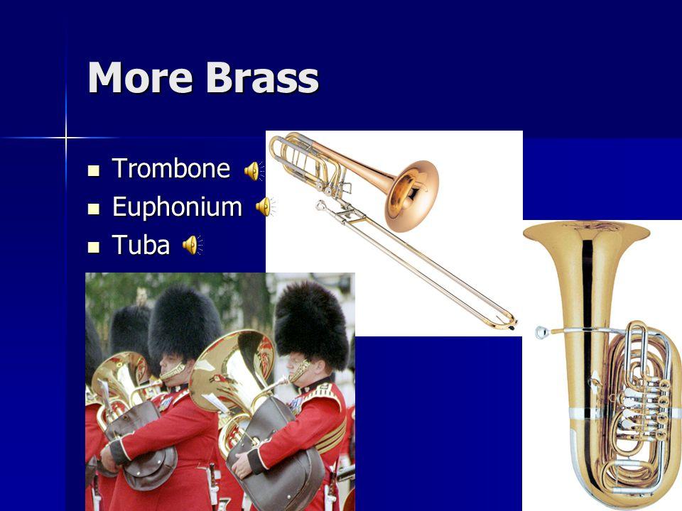More Brass Trombone Trombone Euphonium Euphonium Tuba Tuba