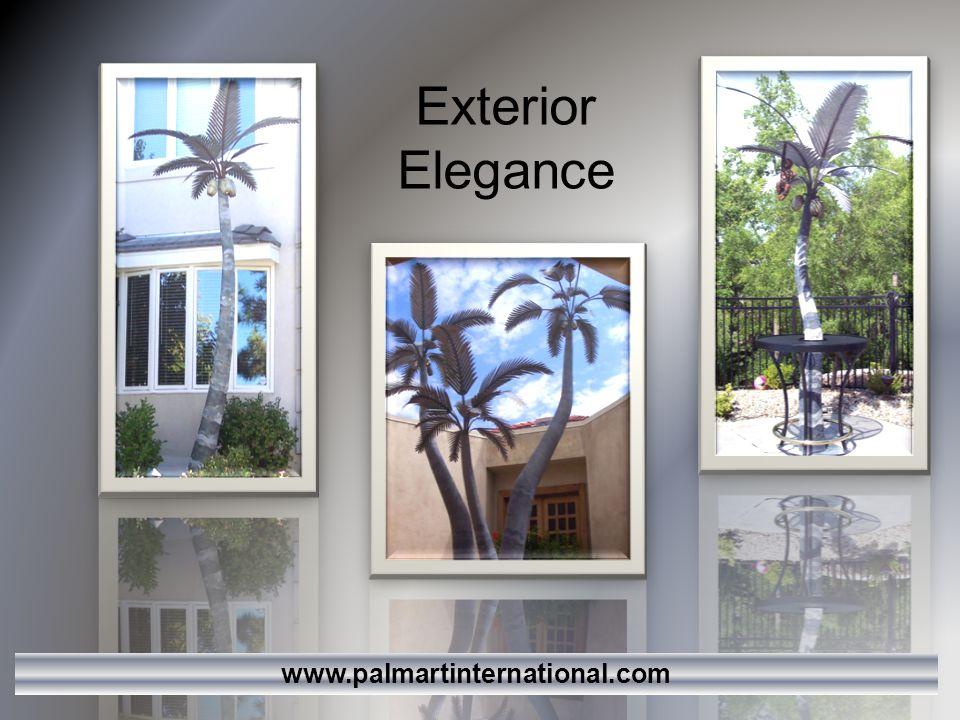Exterior Elegance www.palmartinternational.com