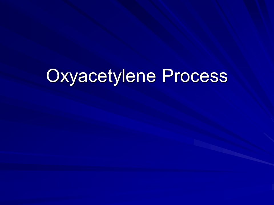 The Oxyacetylene Process Oxyacetylene welding, commonly referred to as gas welding, is a process which relies on combustion of oxygen and acetylene.