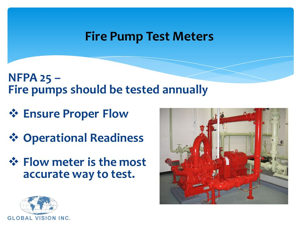 Global Vision, Inc. The Leader in Fire Pump Test Meter Technology