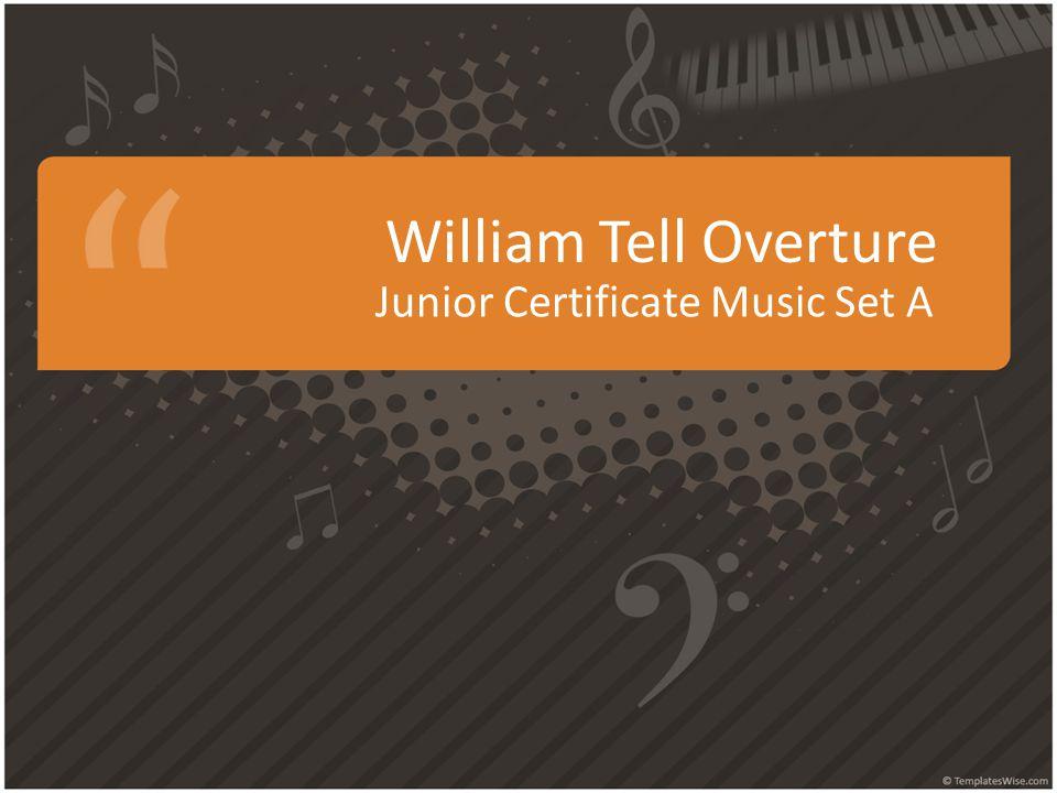 William Tell Overture Junior Certificate Music Set A