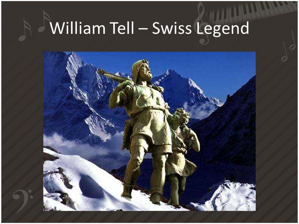William Tell – Swiss Legend