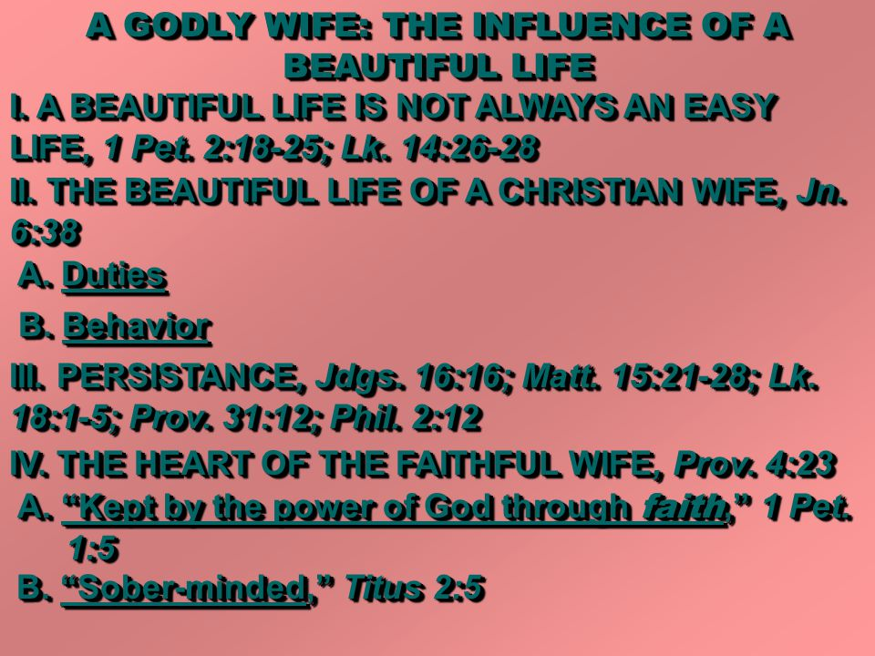 A GODLY WIFE: THE INFLUENCE OF A BEAUTIFUL LIFE I.