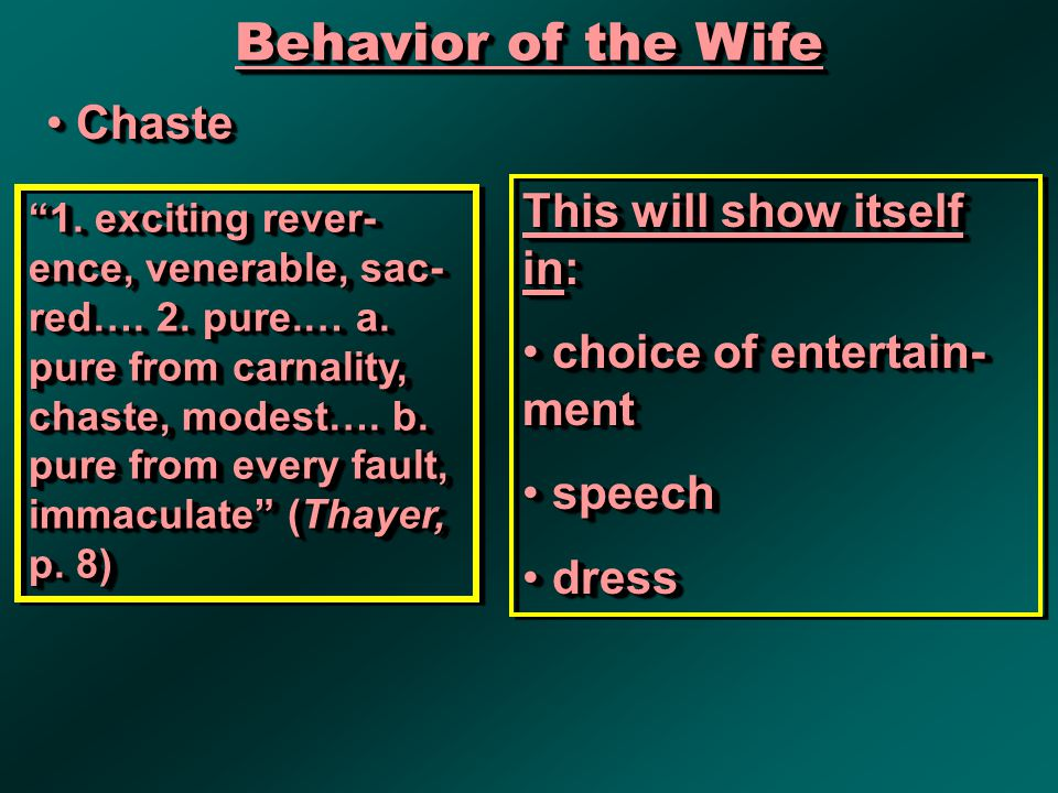 Behavior of the Wife Chaste Chaste 1. exciting rever- ence, venerable, sac- red….