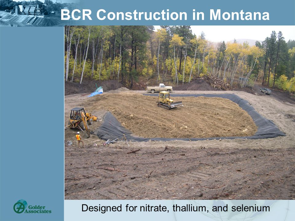 BCR Construction in Montana Designed for nitrate, thallium, and selenium
