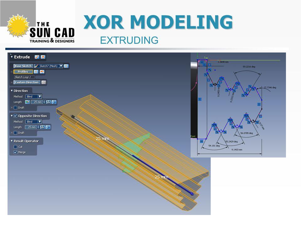 XOR MODELING XOR MODELING EXTRUDING