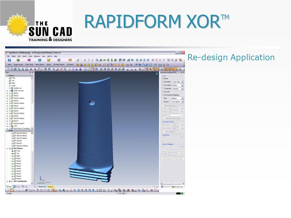 RAPIDFORM XOR TM RAPIDFORM XOR TM Re-design Application