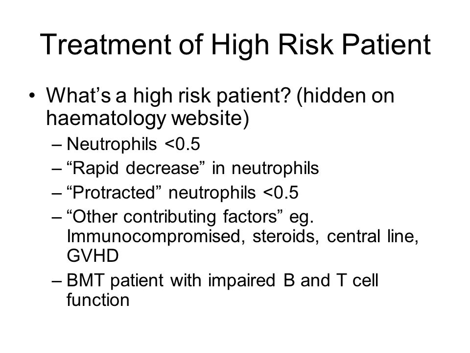 Treatment of High Risk Patient What's a high risk patient.