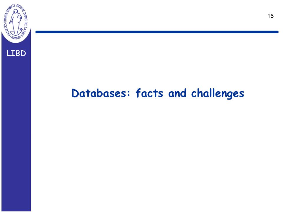 LIBD 15 Databases: facts and challenges