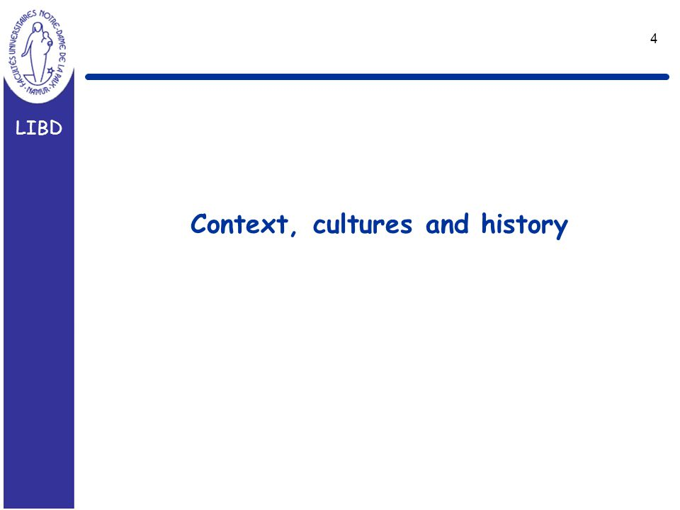 LIBD 4 Context, cultures and history