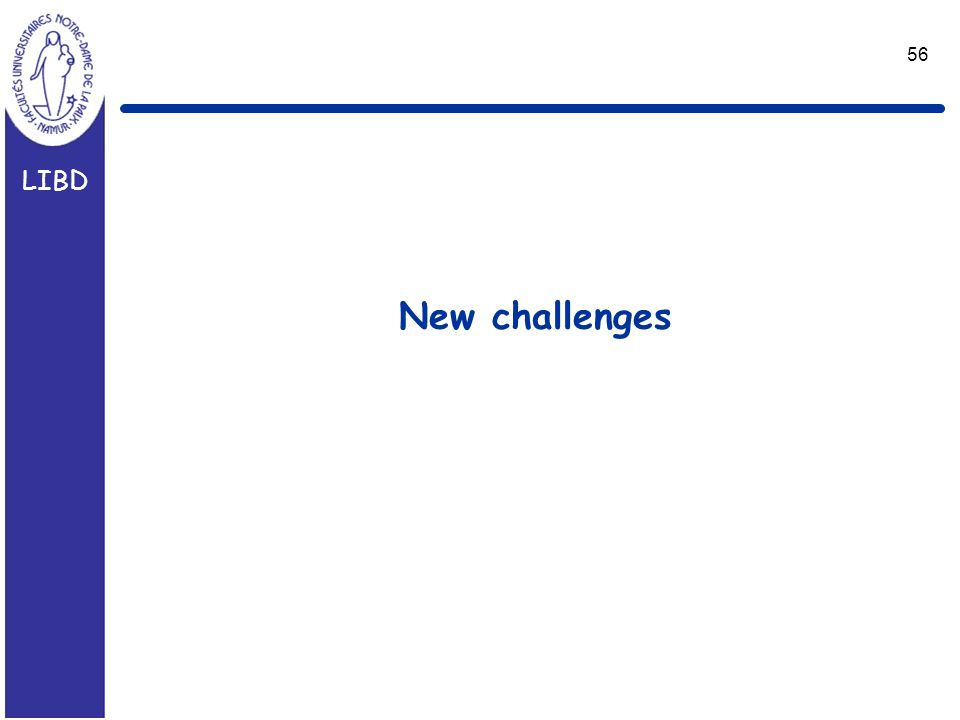 LIBD 56 New challenges