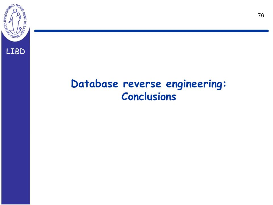LIBD 76 Database reverse engineering: Conclusions