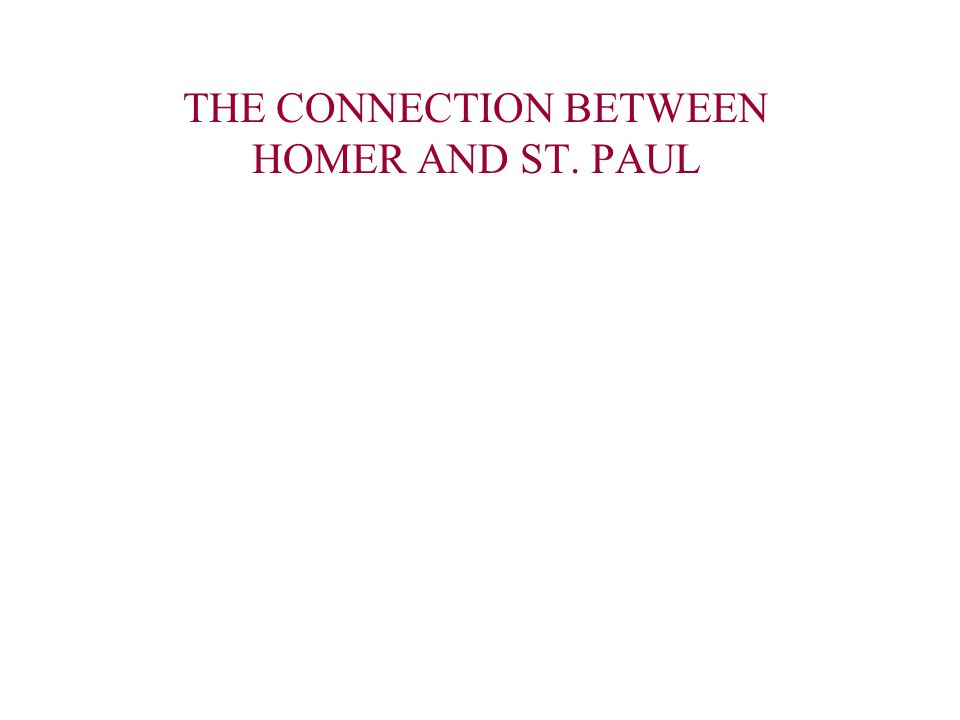 THE CONNECTION BETWEEN HOMER AND ST. PAUL