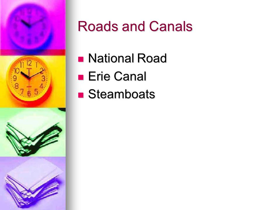 Roads and Canals National Road National Road Erie Canal Erie Canal Steamboats Steamboats