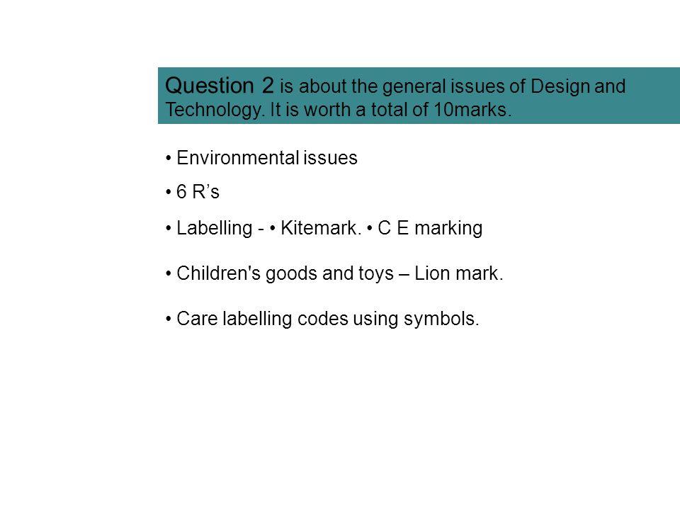Environmental issues 6 R's Labelling - Kitemark.C E marking Children s goods and toys – Lion mark.