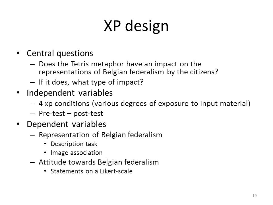 XP design Central questions – Does the Tetris metaphor have an impact on the representations of Belgian federalism by the citizens.