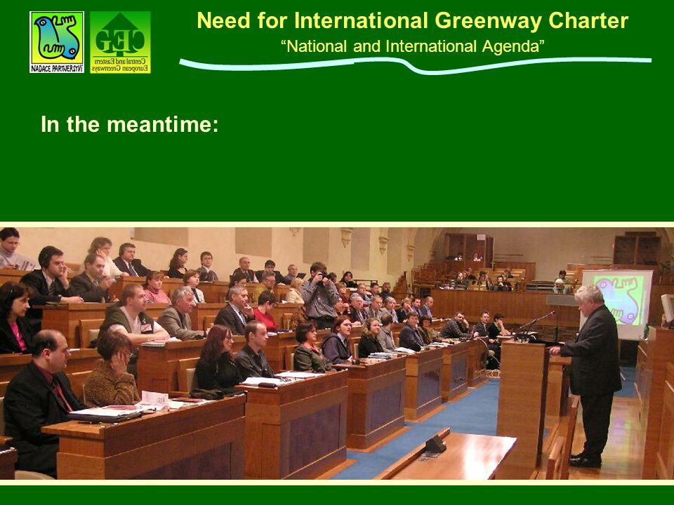 "Need for International Greenway Charter ""National and International Agenda"" In the meantime:"