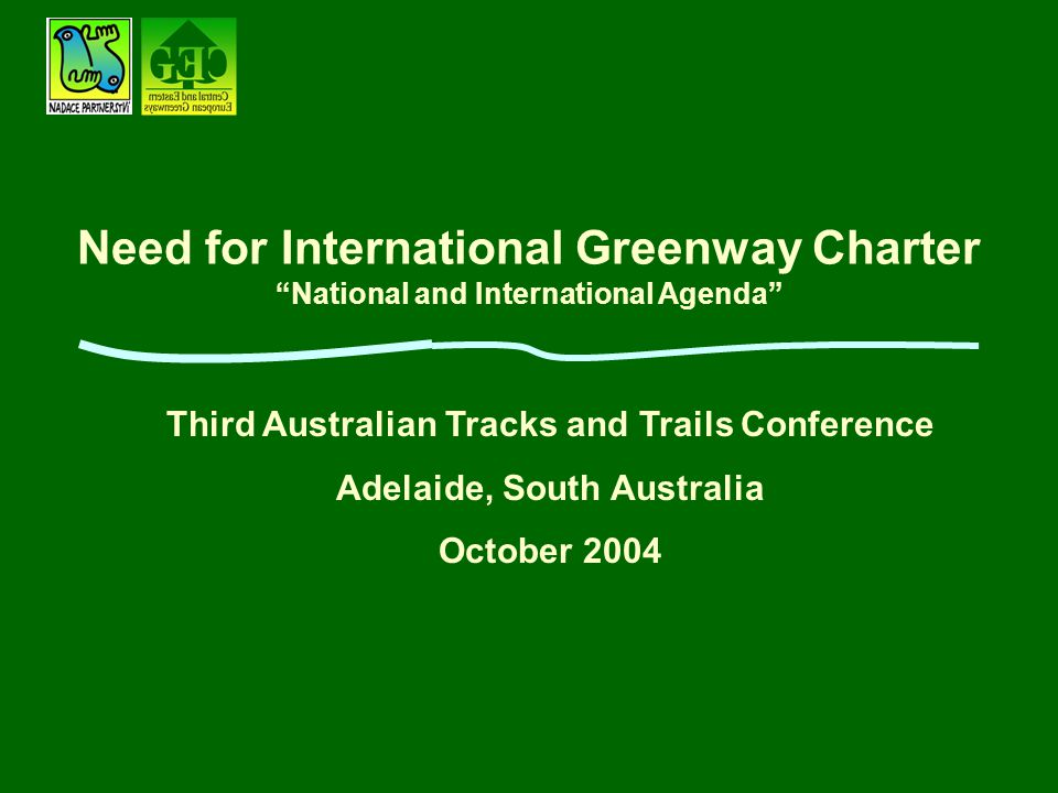 "Need for International Greenway Charter ""National and International Agenda"" w Third Australian Tracks and Trails Conference w Adelaide, South Australi"