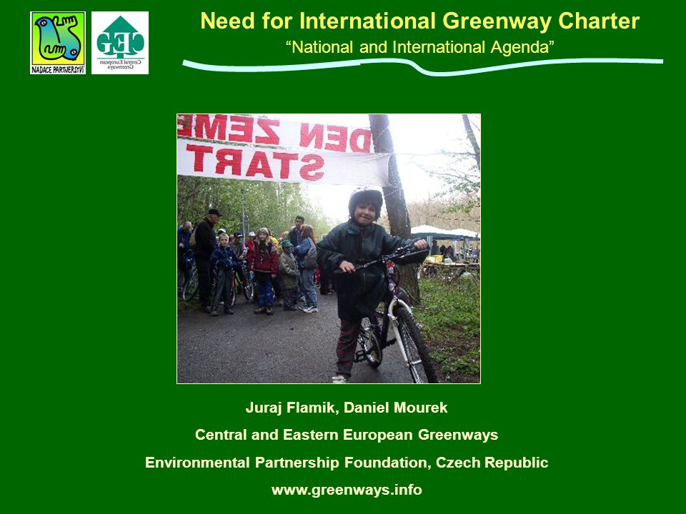 "Need for International Greenway Charter ""National and International Agenda"" w Juraj Flamik, Daniel Mourek w Central and Eastern European Greenways w E"