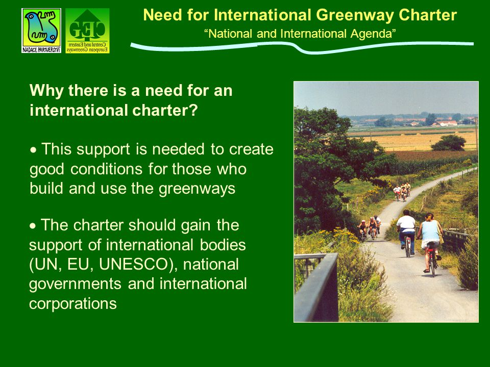 "Need for International Greenway Charter ""National and International Agenda"" Why there is a need for an international charter?  This support is neede"