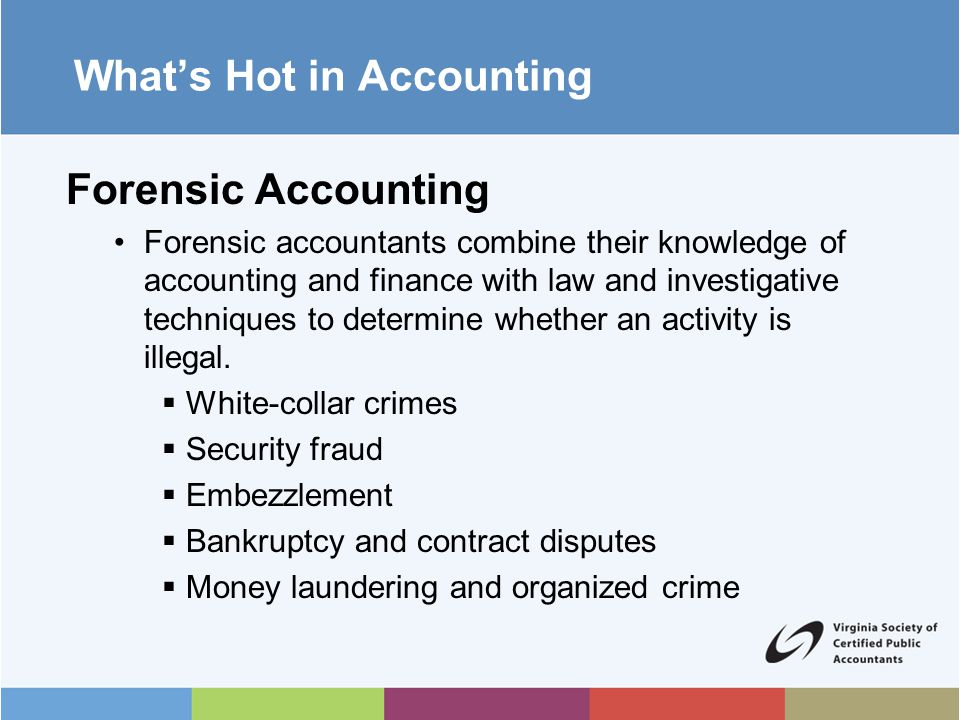 What's Hot in Accounting Environmental Accounting An environmental accountant analyzes external and internal costs of what happens to the environment.