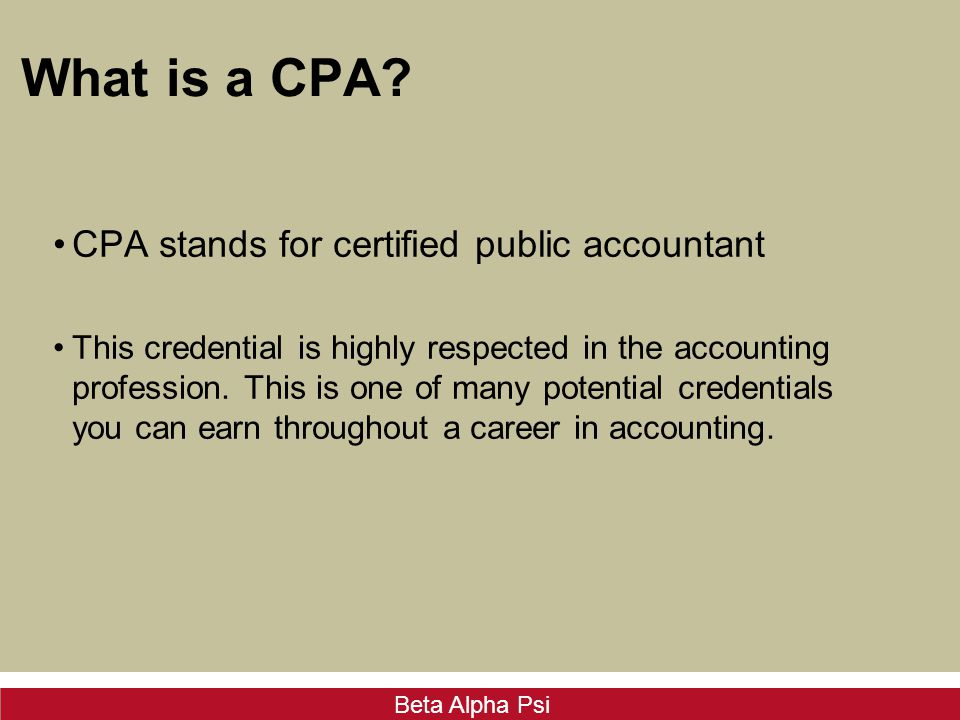 Beta Alpha Psi What is a CPA.