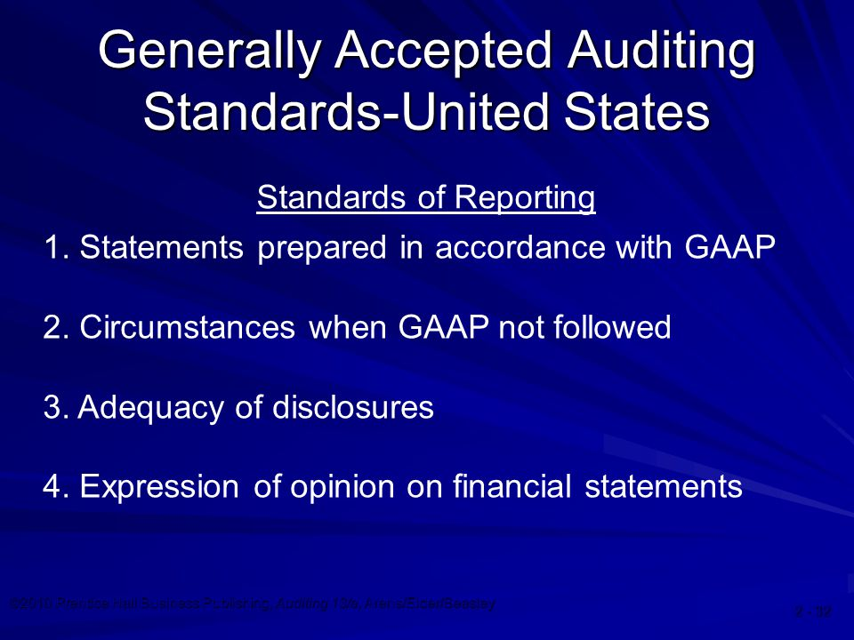©2010 Prentice Hall Business Publishing, Auditing 13/e, Arens/Elder/Beasley 2 - 32 Generally Accepted Auditing Standards-United States Standards of Re