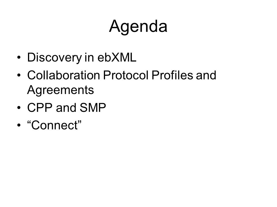 """Agenda Discovery in ebXML Collaboration Protocol Profiles and Agreements CPP and SMP """"Connect"""""""