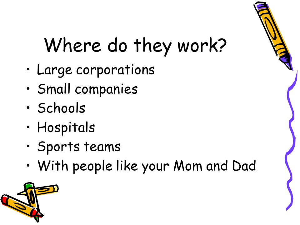 Where do they work.