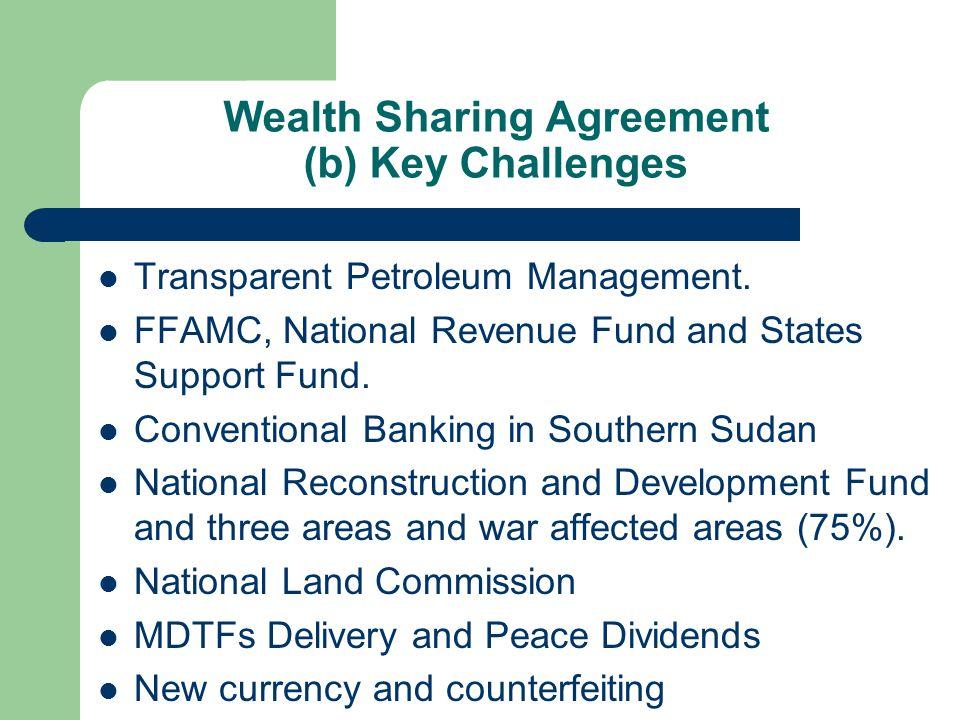 Wealth Sharing Agreement (b) Key Challenges Transparent Petroleum Management.