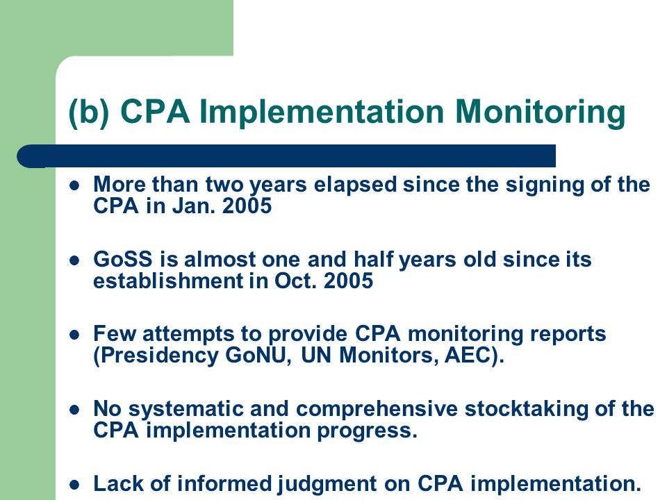 (b) CPA Implementation Monitoring More than two years elapsed since the signing of the CPA in Jan.