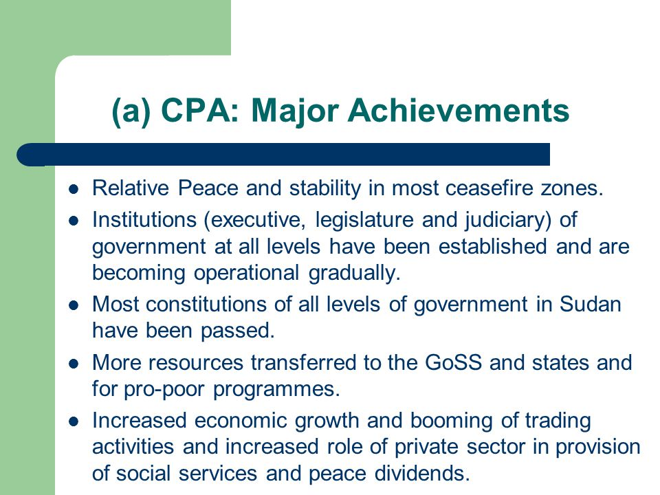 (a) CPA: Major Achievements Relative Peace and stability in most ceasefire zones.