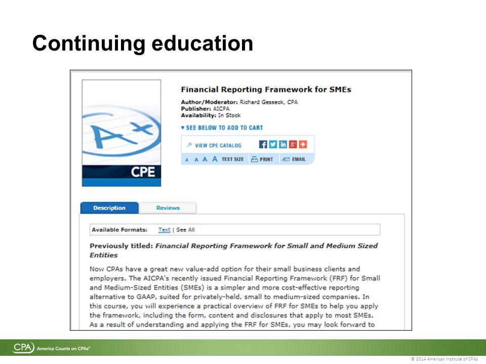© 2014 American Institute of CPAs Continuing education