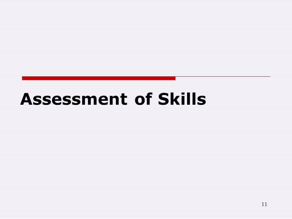 11 Assessment of Skills