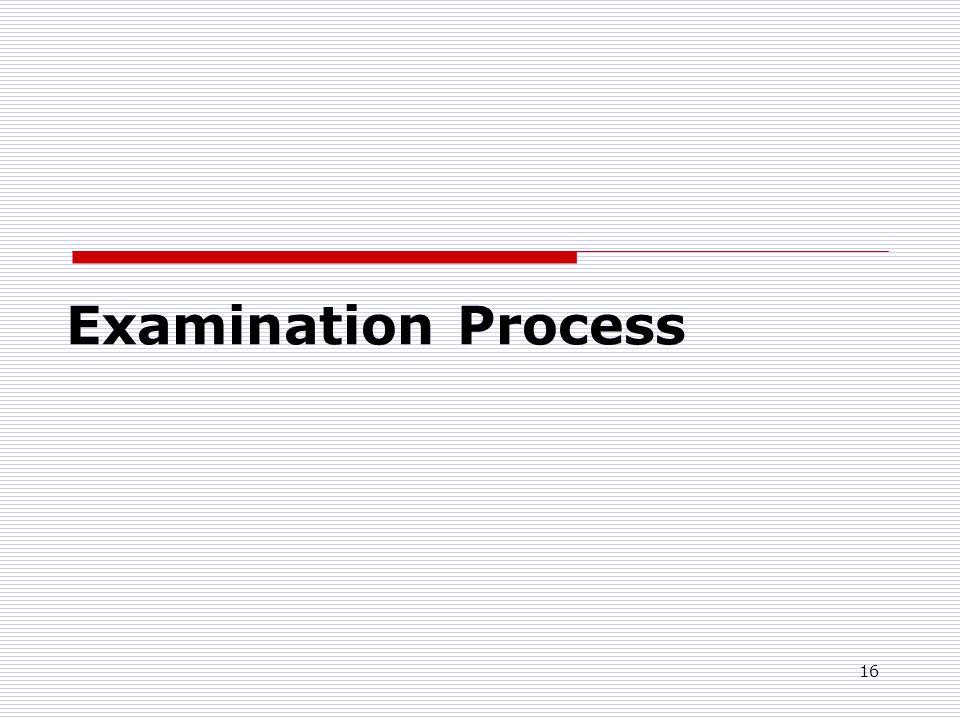 16 Examination Process