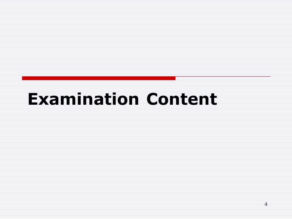 4 Examination Content