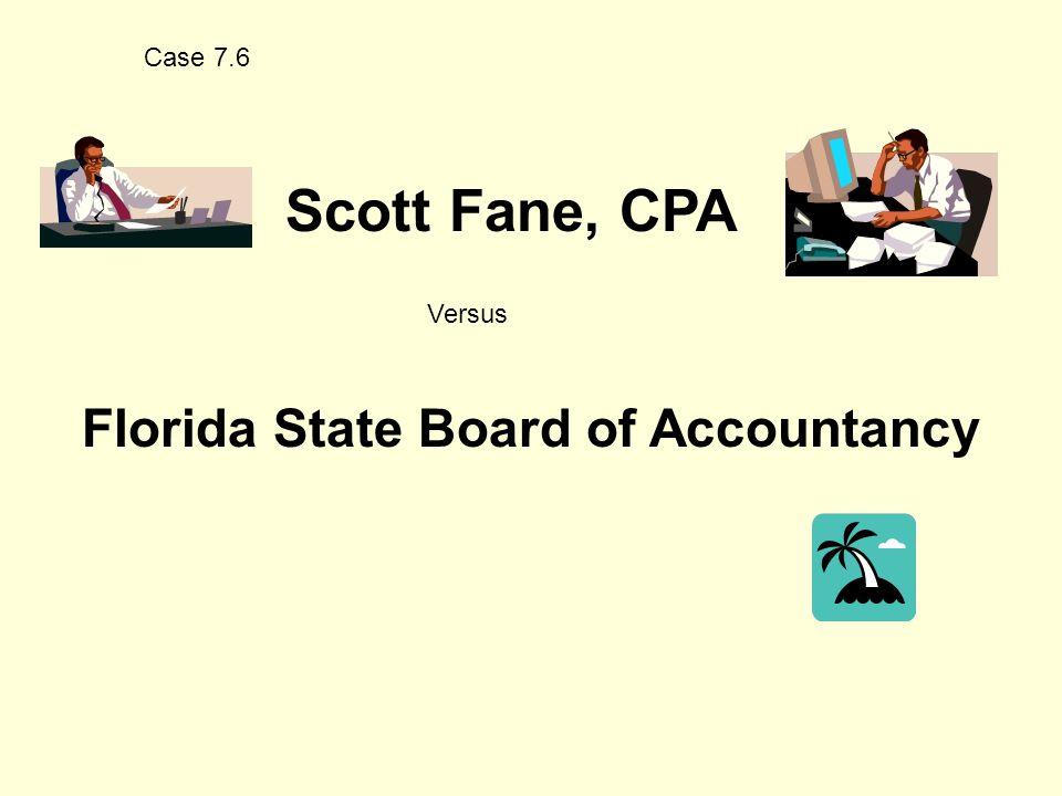 Case 7.6 Scott Fane, CPA Versus Florida State Board of Accountancy