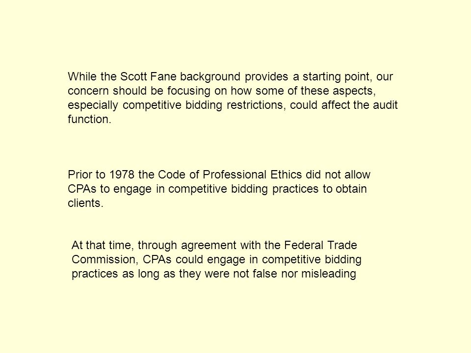 While the Scott Fane background provides a starting point, our concern should be focusing on how some of these aspects, especially competitive bidding restrictions, could affect the audit function.