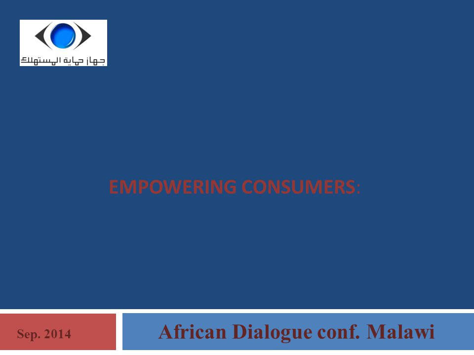 EMPOWERING CONSUMERS: African Dialogue conf. Malawi Sep. 2014