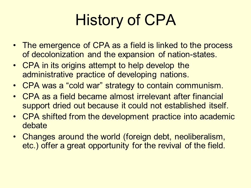 WHAT IS CPA. CPA is the comparative study of institutions, process, and behaviors in many context.