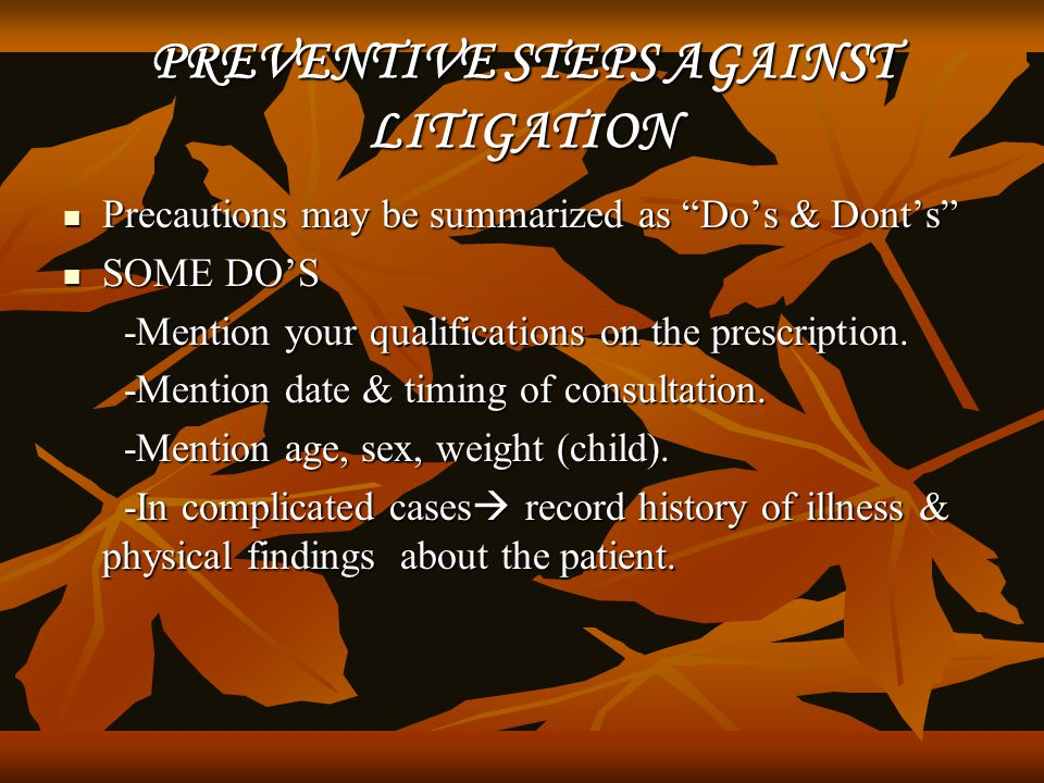 """PREVENTIVE STEPS AGAINST LITIGATION Precautions may be summarized as """"Do's & Dont's"""" Precautions may be summarized as """"Do's & Dont's"""" SOME DO'S SOME D"""