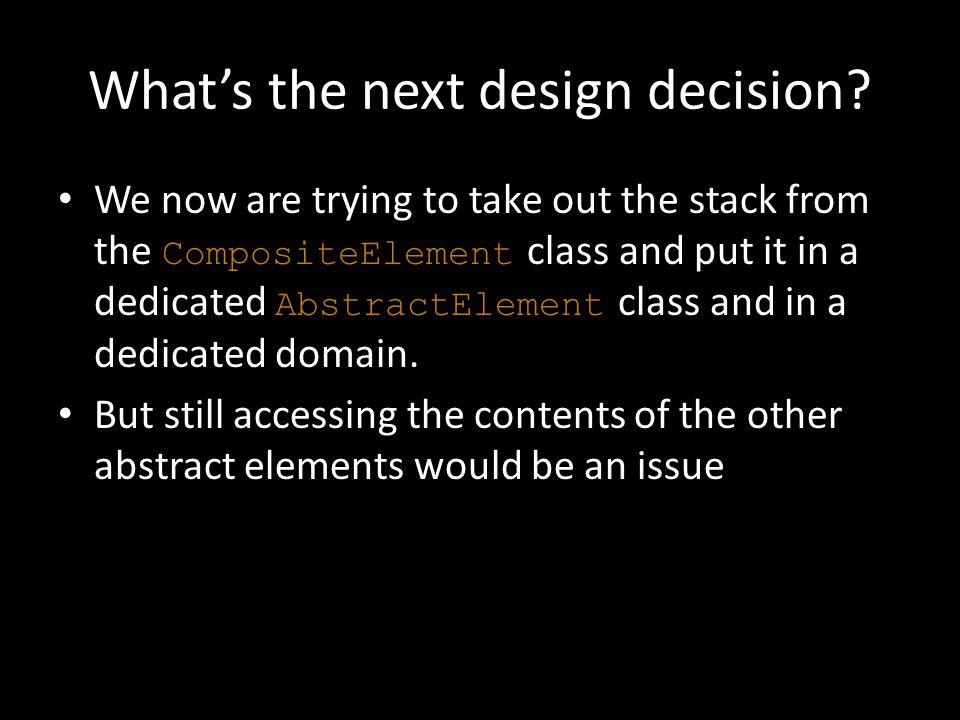 What's the next design decision.