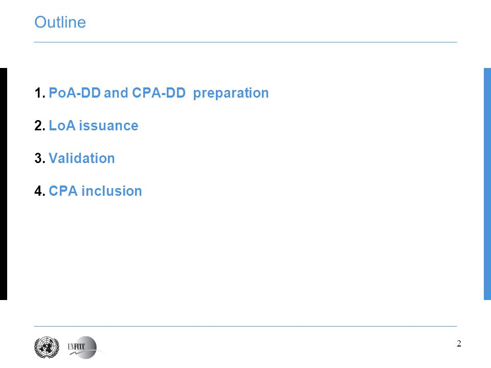 2 Outline 1.PoA-DD and CPA-DD preparation 2.LoA issuance 3.Validation 4.CPA inclusion