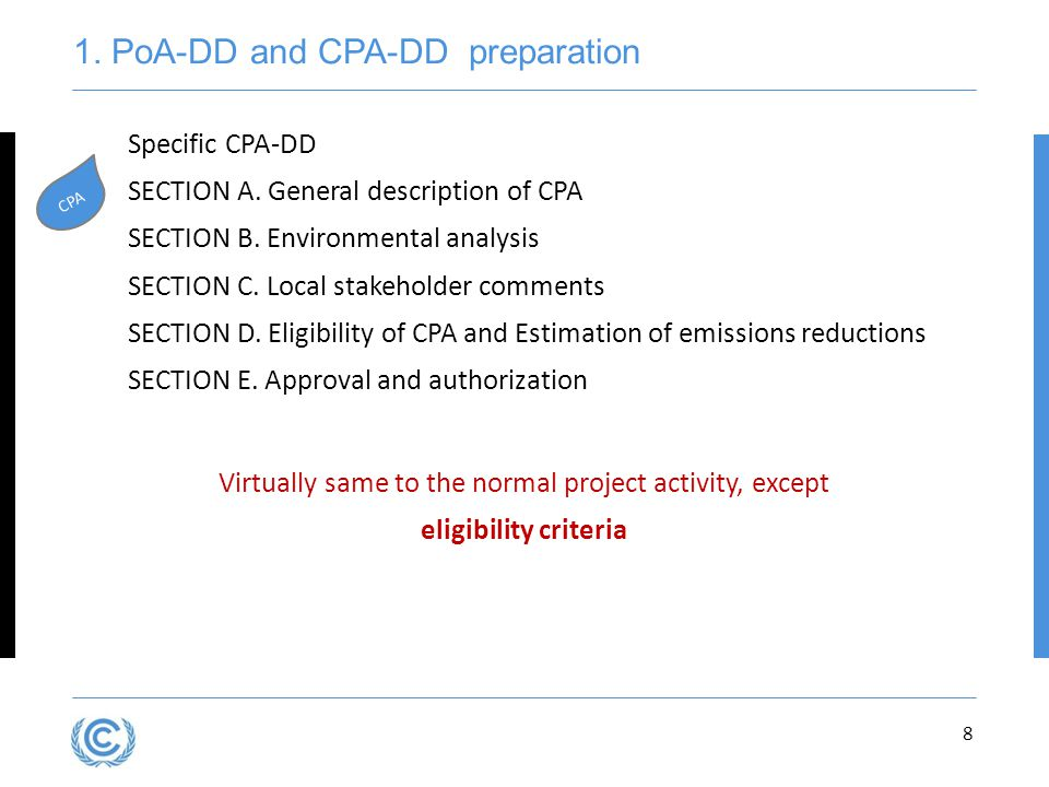 8 Virtually same to the normal project activity, except eligibility criteria 1.