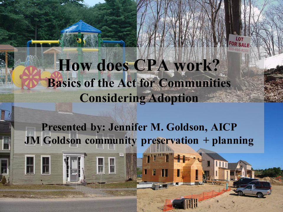 How does CPA work.Basics of the Act for Communities Considering Adoption Presented by: Jennifer M.